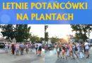 Letnie potańcówki na Plantach startują